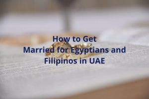 Married for Egyptians and Filipinos in UAE
