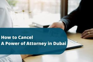 A Power of Attorney in Dubai