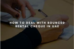 How to deal with Bounced Rental Cheque in UAE