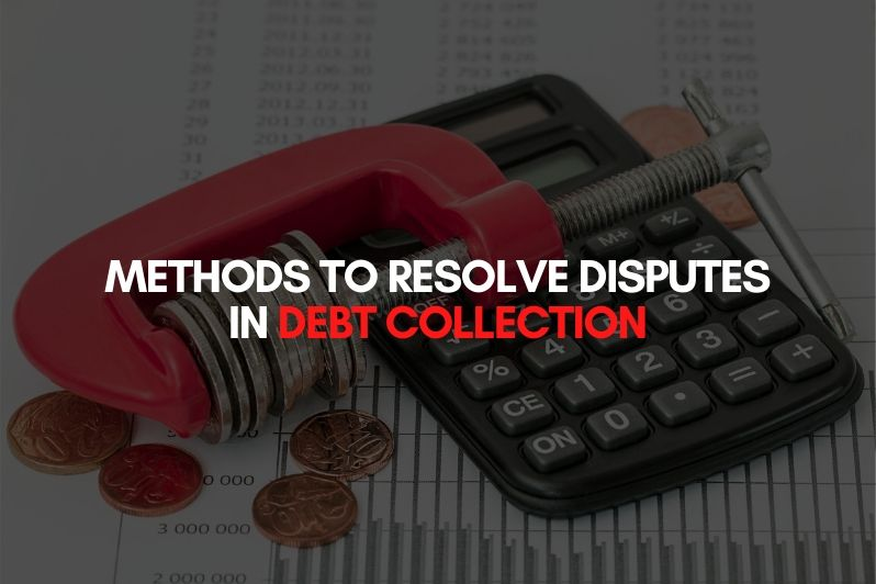 Methods to Resolve Disputes in Debt Collection in UAE