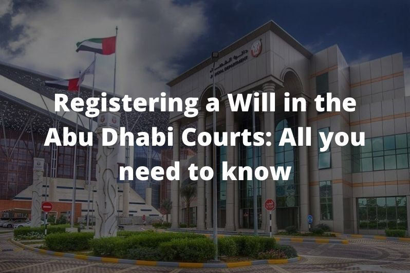 Registering-a-Will-in-the-Abu-Dhabi-Courts-All-you-need-to-know