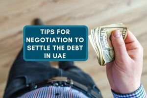 Tips for Negotiation to Settle the Debt in UAE