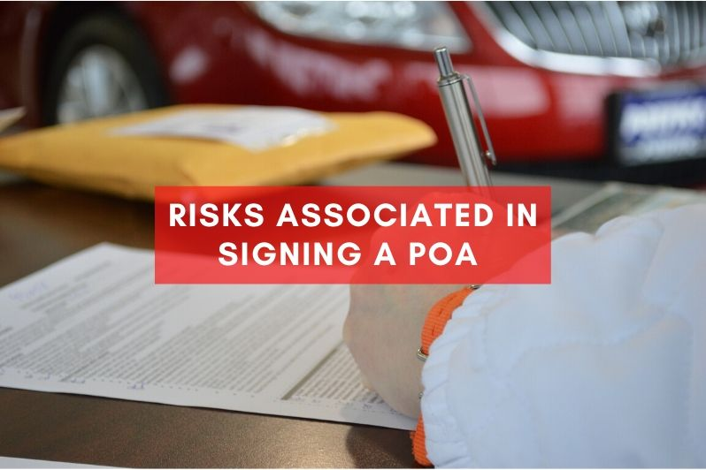 Risks Associated in Signing a POA
