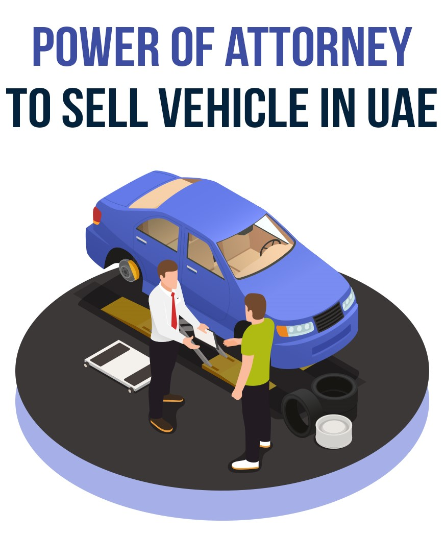 Power of Attorney to Sell Vehicle In UAE