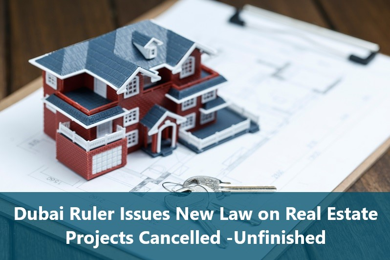 Dubai Ruler Issues New Law on Real Estate Projects Cancelled -Unfinished