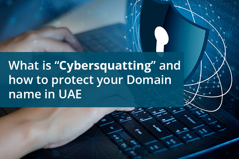 Cybersquatting- how to protect your Domain name in UAE